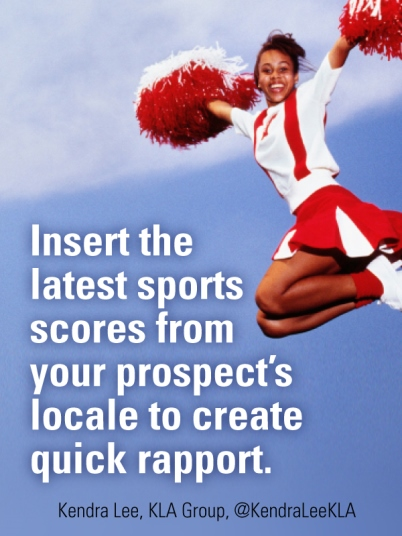 Insert the latest sports scores from your prospects locale to create quick rapport